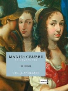 Marie Grubbe og hendes tid